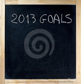 Set long term specific goals, rather than short term broad resolutions. What are your goals in 2013?